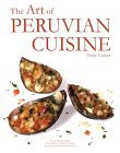 Peru Cookbook The Art of Peruvian Cuisine